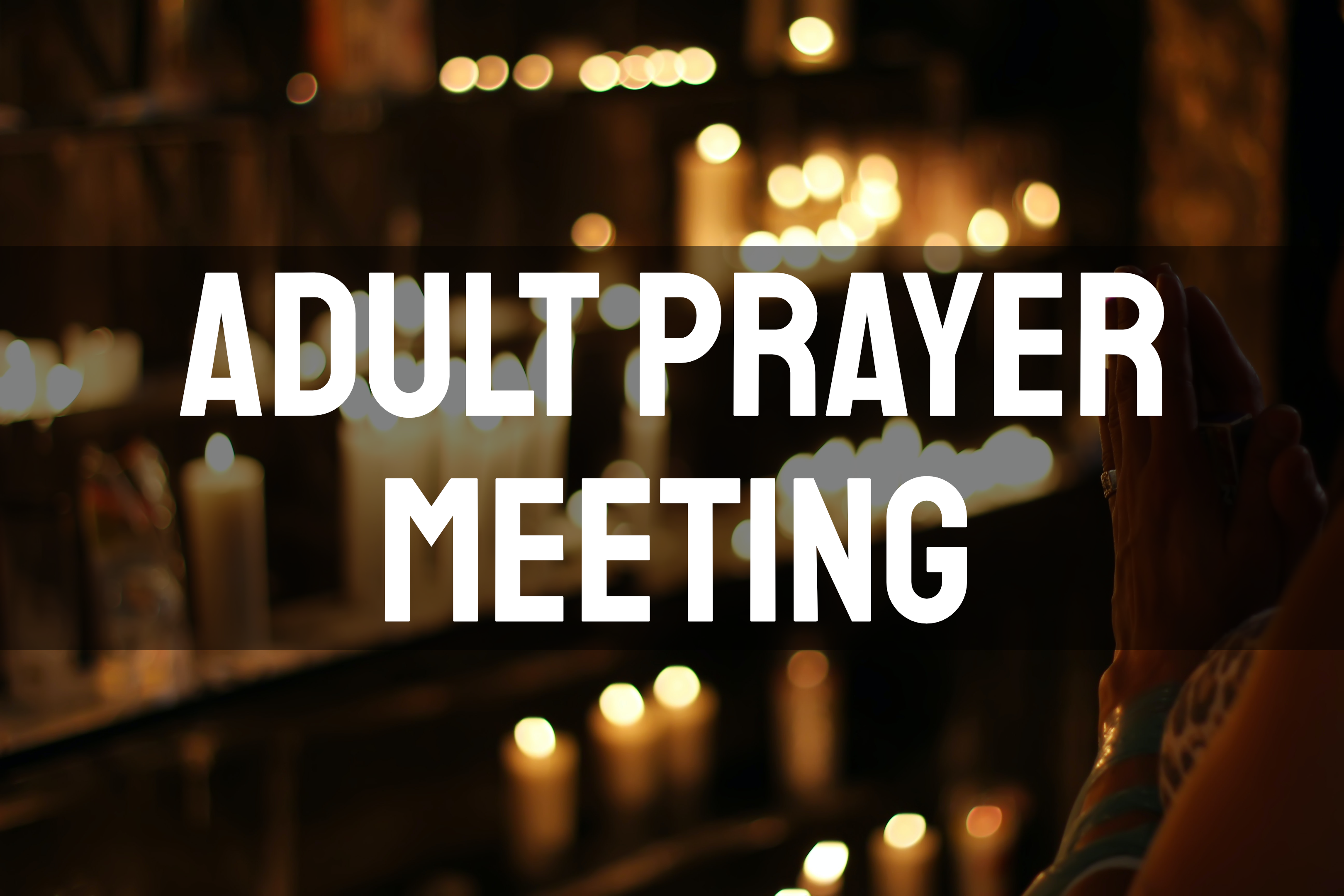Adult Prayer Meeting